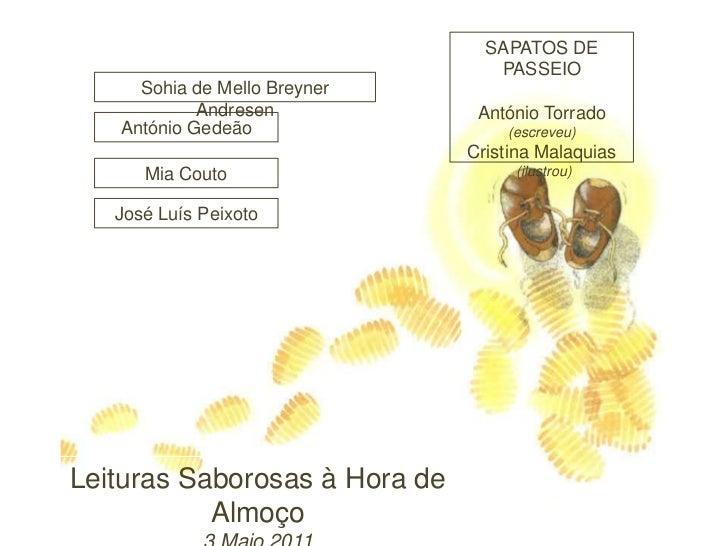 SAPATOS DE PASSEIO<br />António Torrado<br />(escreveu)<br />Cristina Malaquias<br /> (ilustrou)<br />Sohia de Mello Breyn...