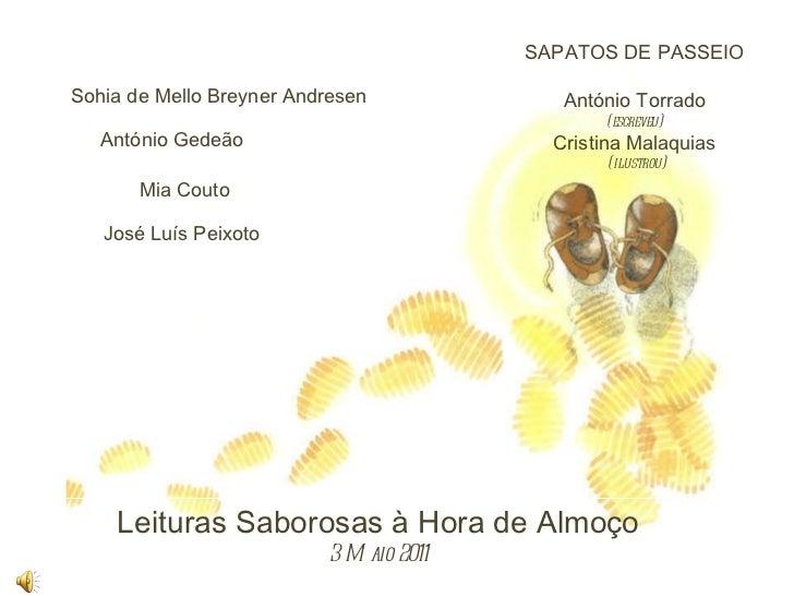 SAPATOS DE PASSEIO António Torrado (escreveu) Cristina Malaquias (ilustrou) Mia Couto José Luís Peixoto António Gedeão Soh...