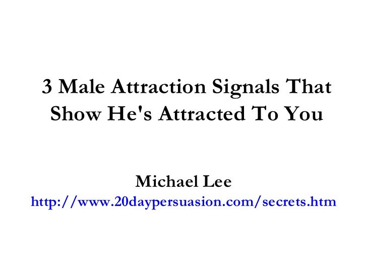 3 Male Attraction Signals That Show He's Attracted To You