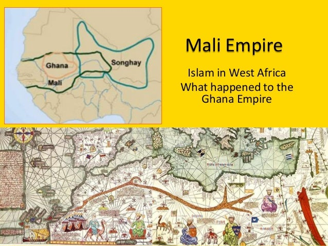 Mali Empire Islam in West Africa What happened to the Ghana Empire