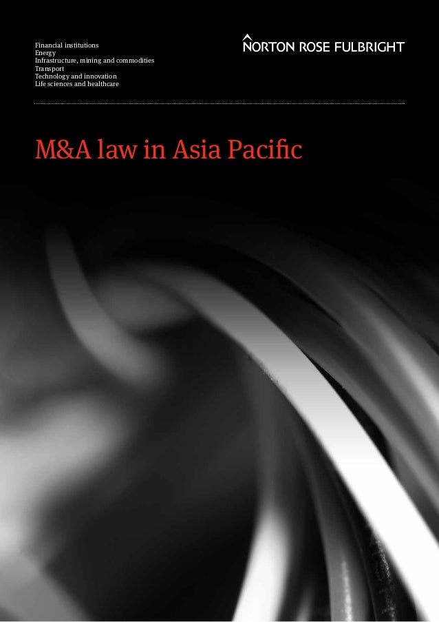 M&A law in Asia Pacific Financial institutions Energy Infrastructure, mining and commodities Transport Technology and inno...