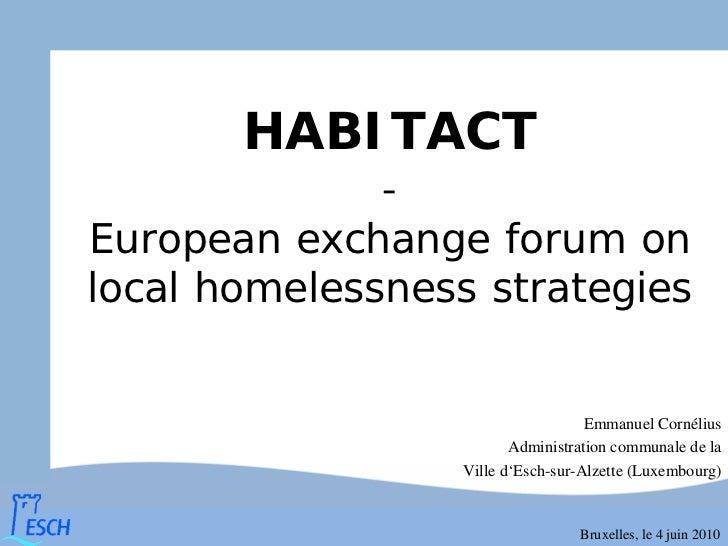 HABITACT              -European exchange forum onlocal homelessness strategies                                    Emmanuel...