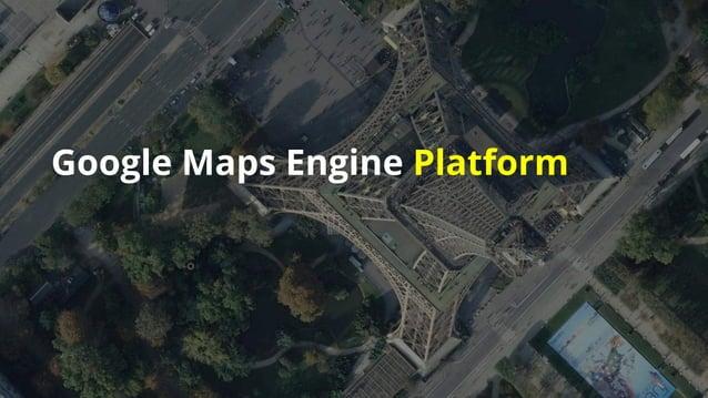 Google Maps Engine Platform
