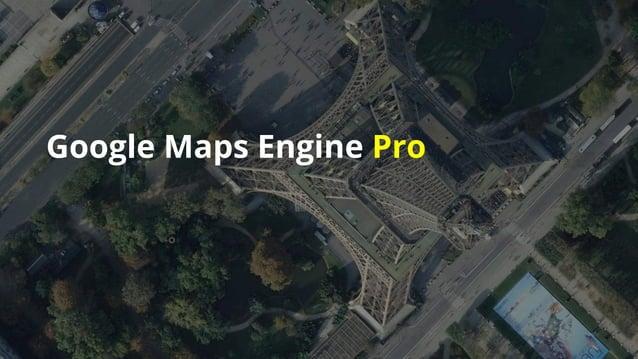 Google Maps Engine Pro