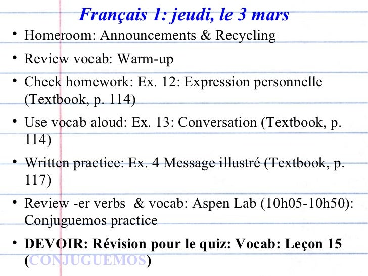 Français 1: jeudi, le 3 mars <ul><li>Homeroom: Announcements & Recycling </li></ul><ul><li>Review vocab: Warm-up </li></ul...