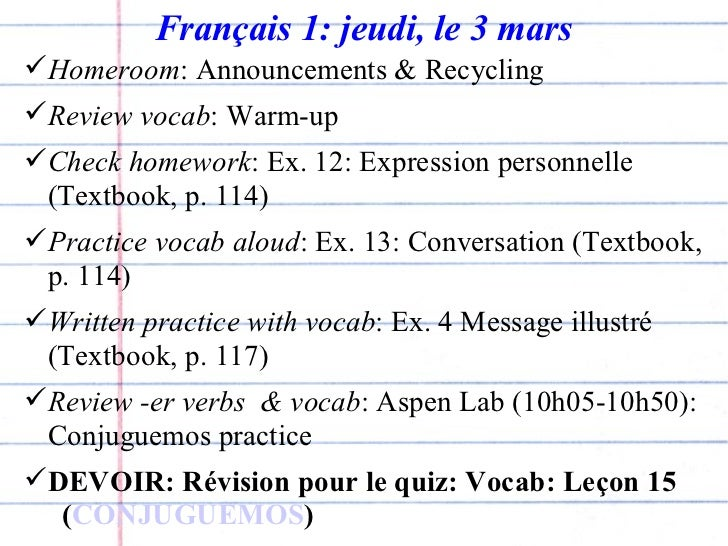 Français 1: jeudi, le 3 mars <ul><li>Homeroom : Announcements & Recycling </li></ul><ul><li>Review vocab : Warm-up </li></...