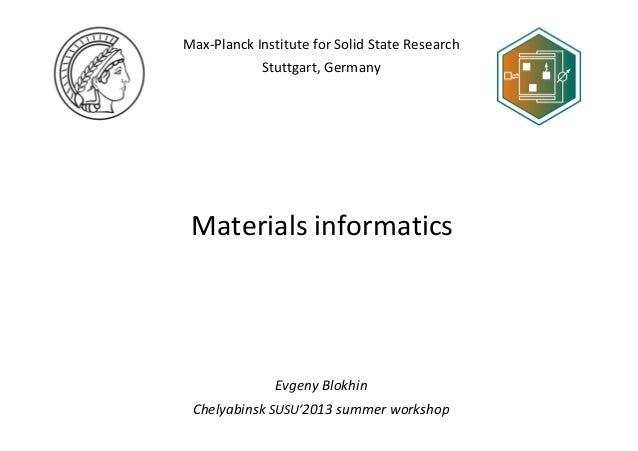 Evgeny Blokhin Chelyabinsk SUSU'2013 summer workshop Max-Planck Institute for Solid State Research Stuttgart, Germany Mate...