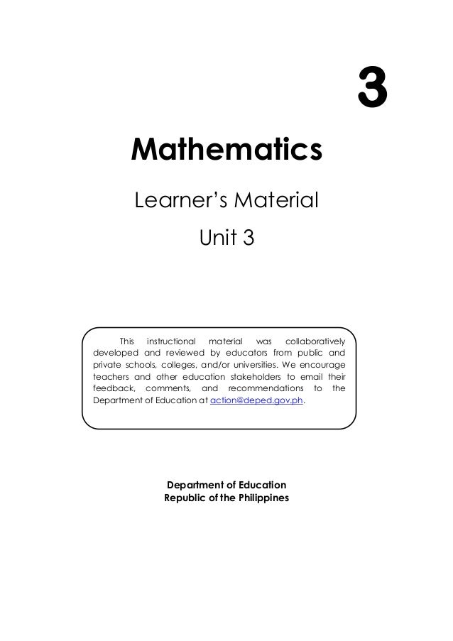 i Mathematics Learner's Material Unit 3 Department of Education Republic of the Philippines 3 This instructional material ...