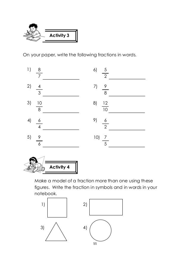 11 On your paper, write the following fractions in words. Make a model of a fraction more than one using these figures. Wr...