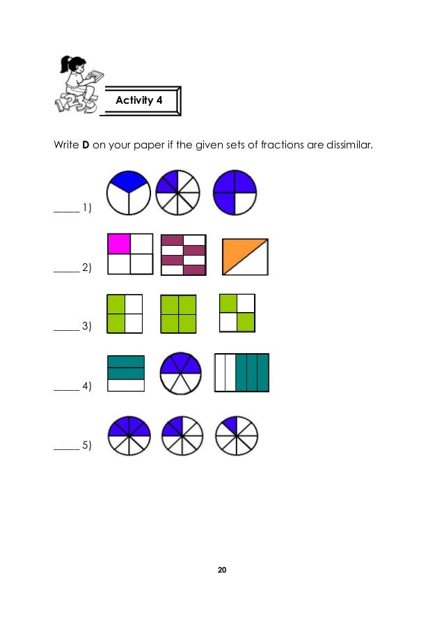 20 Write D on your paper if the given sets of fractions are dissimilar. Activity 4 _____ 1) _____ 2) _____ 3) _____ 4) ___...