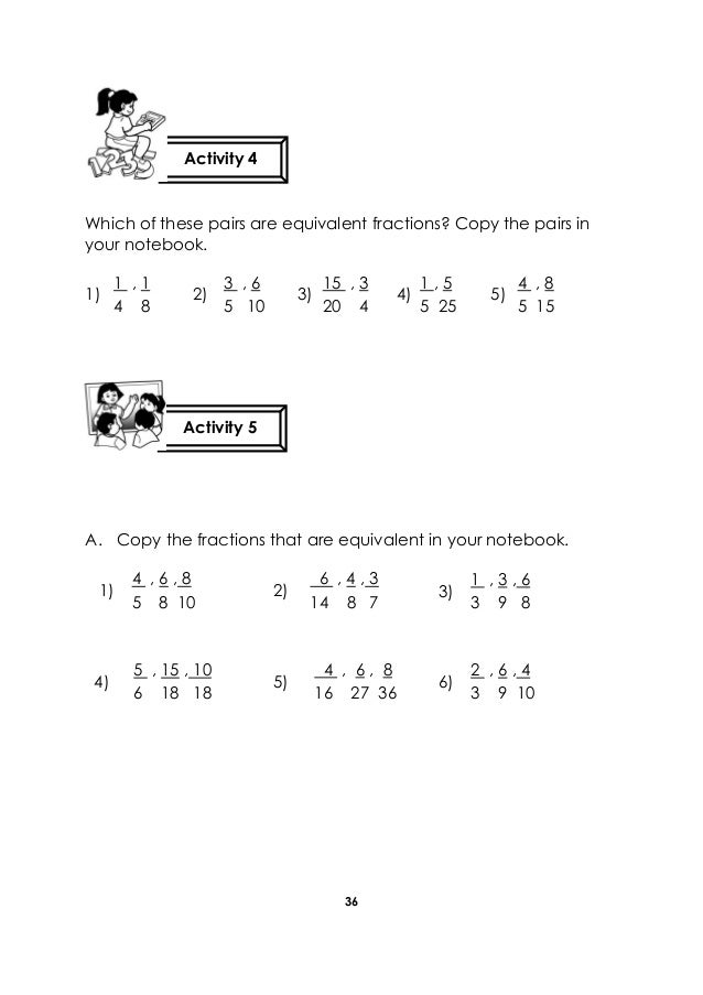 36 Which of these pairs are equivalent fractions? Copy the pairs in your notebook. 1) 2) 3) 4) 5) A. Copy the fractions th...