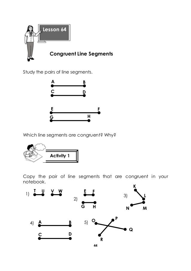 44 Study the pairs of line segments. Which line segments are congruent? Why? Copy the pair of line segments that are congr...