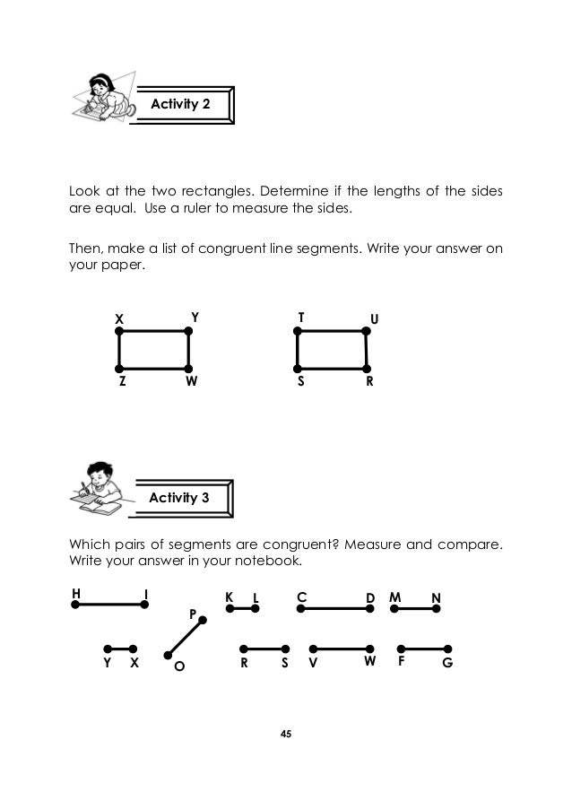 45 Look at the two rectangles. Determine if the lengths of the sides are equal. Use a ruler to measure the sides. Then, ma...