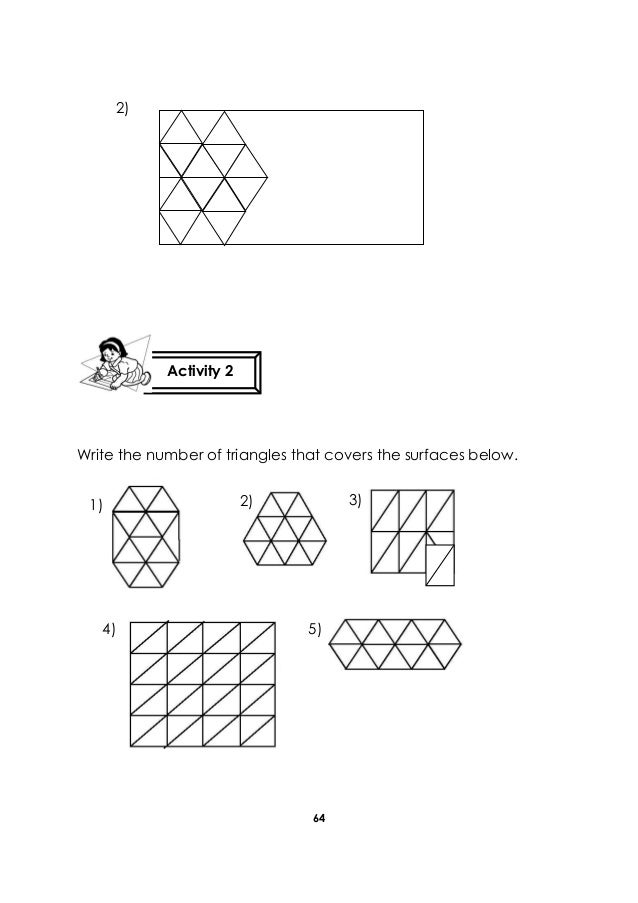 64 2) Write the number of triangles that covers the surfaces below. Activity 2 1) 2) 3) 4) 5)
