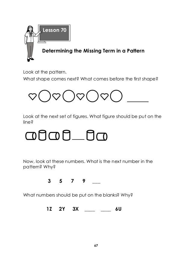 67 Look at the pattern. What shape comes next? What comes before the first shape? Look at the next set of figures. What fi...