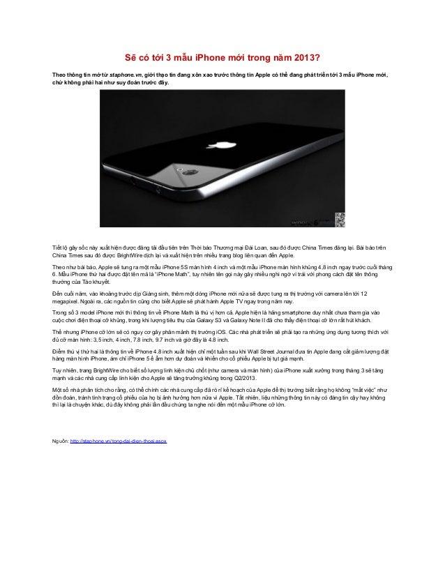 Sẽ có tới 3 mẫu iPhone mới trong năm 2013?Theo thông tin mớ từ staphone.vn, giới thạo tin đang xôn xao trước thông tin App...