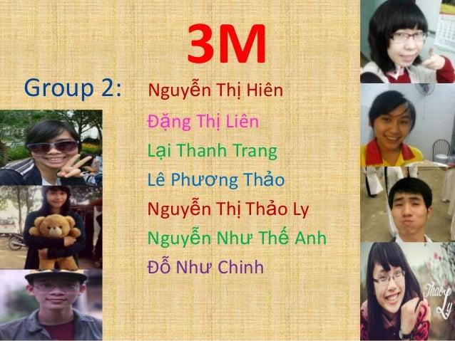 Group 2:  3M Nguyễn Thị Hiên  Đặng Thị Liên Lại Thanh Trang Lê Phương Thảo Nguyễn Thị Thảo Ly Nguyễn Như Thế Anh Đỗ Như Ch...