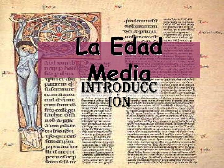 La Edad MediaIntroducc   ión