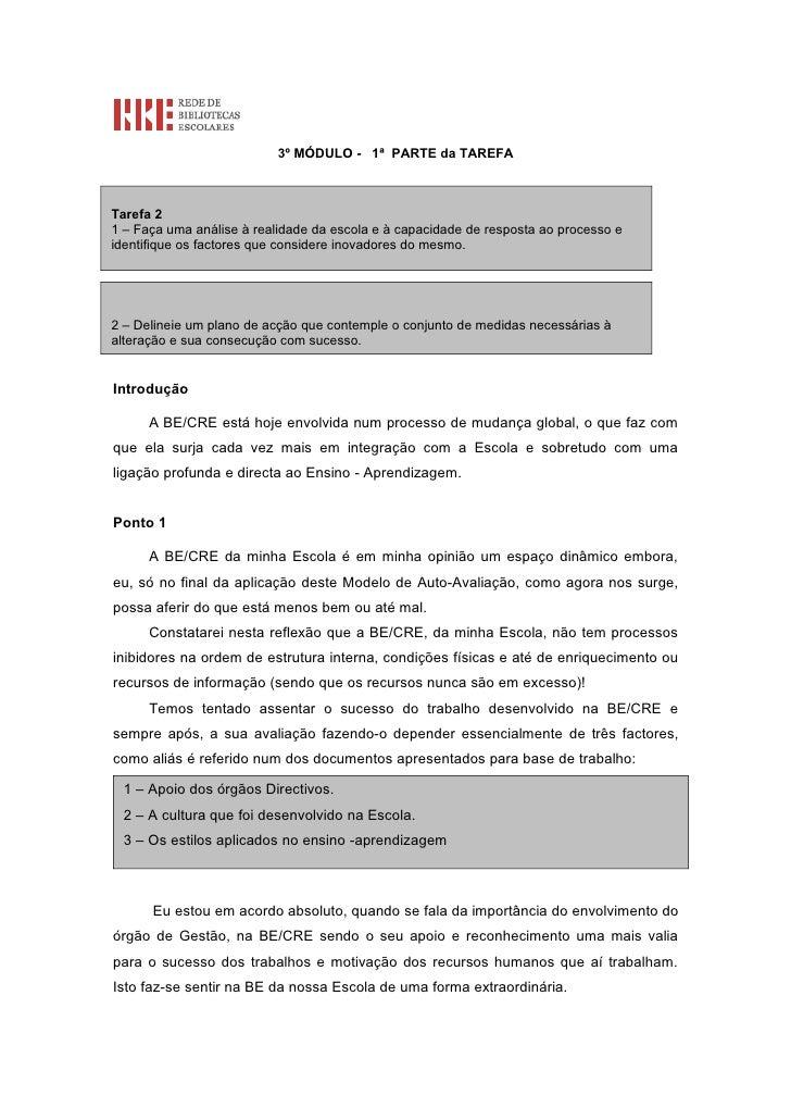 3º MÓDULO - 1ª PARTE da TAREFA    Tarefa 2 1 – Faça uma análise à realidade da escola e à capacidade de resposta ao proces...