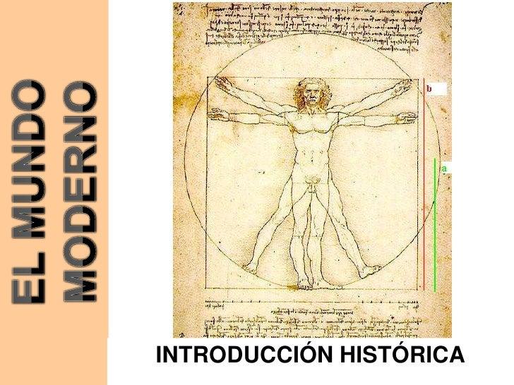 EL MUNDO MODERNO<br />INTRODUCCIÓN HISTÓRICA<br />