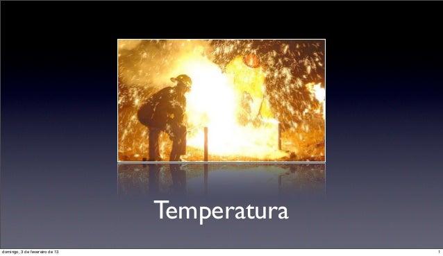Temperaturadomingo, 3 de fevereiro de 13                 1