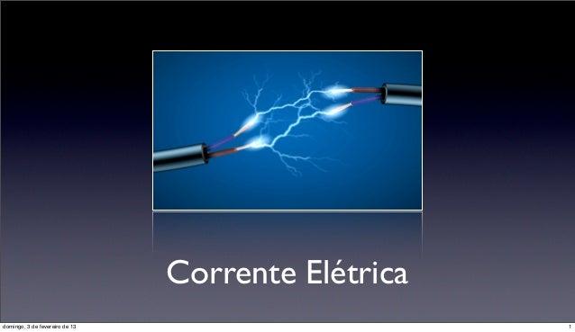 Corrente Elétricadomingo, 3 de fevereiro de 13                       1