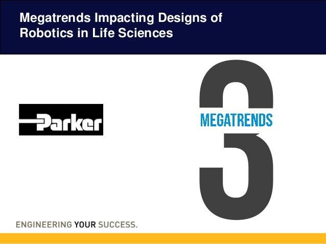 3 Megatrends Impacting Designs of Robotics in Life Sciences