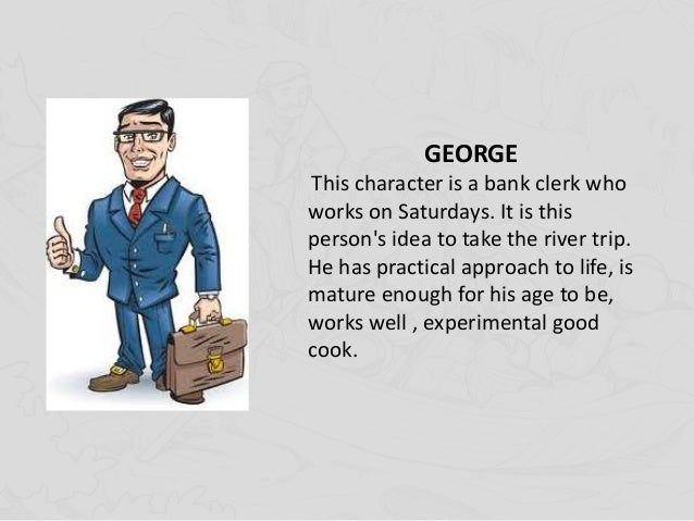 character sketch of george in three Transcript of george milton character analysis project george milton character analysis project quote #4 we can make maybe a couple of dollars a day there, and we might hit a pocket -george milton quote #3 about george milton george milton is a roving farmworker who is small and quick.