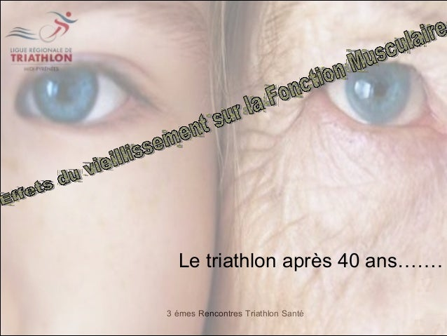 3 émes Rencontres Triathlon SantéLe triathlon après 40 ans…….