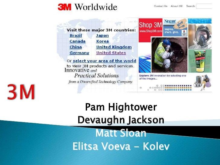 3M<br />Pam Hightower<br />Devaughn Jackson<br />Matt Sloan<br />Elitsa Voeva - Kolev<br />