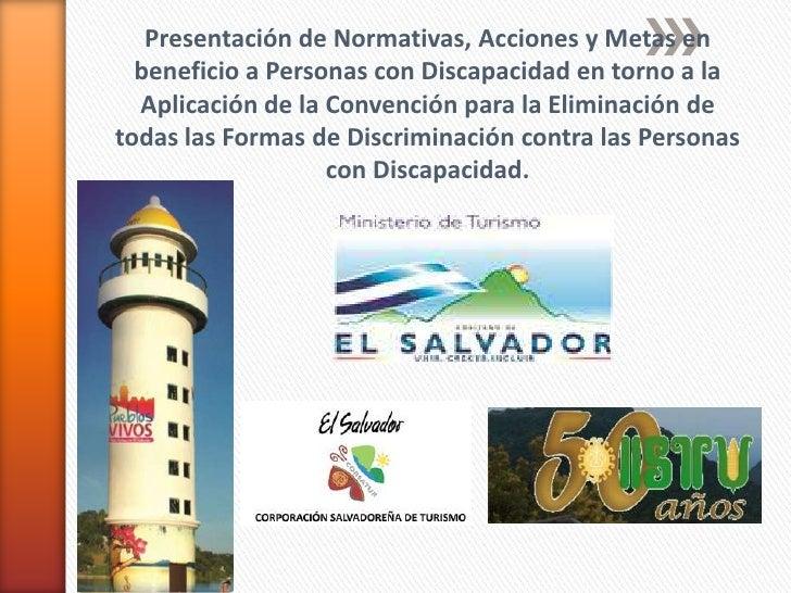 Presentación de Normativas, Acciones y Metas en  beneficio a Personas con Discapacidad en torno a la  Aplicación de la Con...