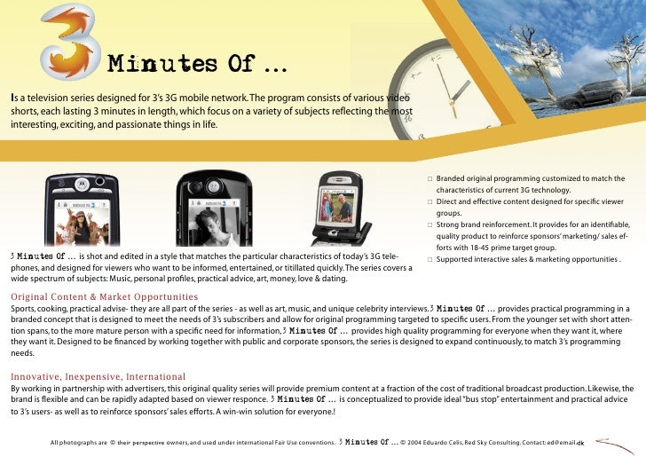 Minutes Of ... Is a television series designed for 3's 3G mobile network. The program consists of various video shorts, ea...