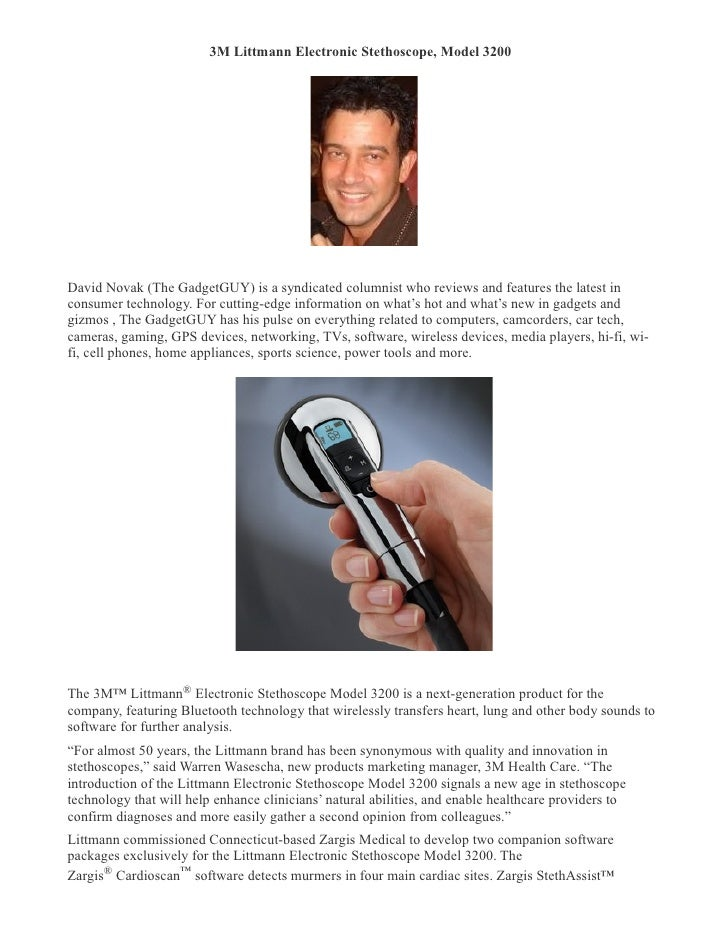 3M Littmann Electronic Stethoscope, Model 3200       David Novak (The GadgetGUY) is a syndicated columnist who reviews and...