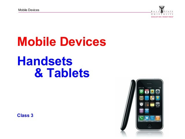 Mobile Devices Mobile Devices Handsets & Tablets Class 3