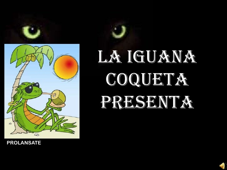 LA IGUANA COQUETA PRESENTA <br />PROLANSATE<br />PROLANSATE <br />