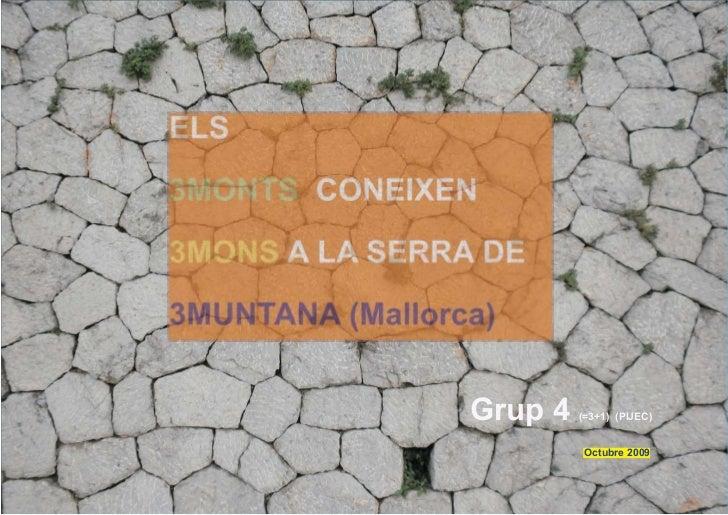 Grup 4   (=3+1) (PIJEC)          Octubre 2009