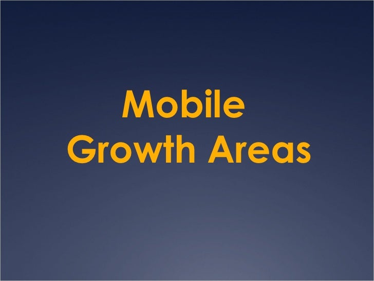Mobile  Growth Areas