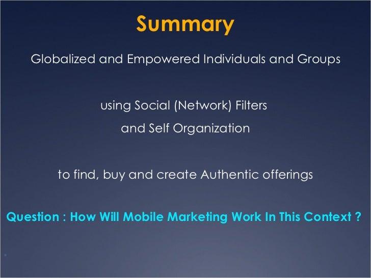 Summary <ul><li>Globalized and Empowered Individuals and Groups </li></ul><ul><li>using Social (Network) Filters  </li></u...