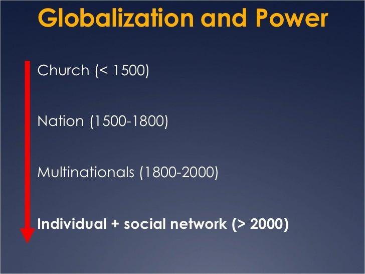 <ul><li>Globalization and Power  </li></ul><ul><li>Church (< 1500) </li></ul><ul><li>Nation (1500-1800) </li></ul><ul><li>...