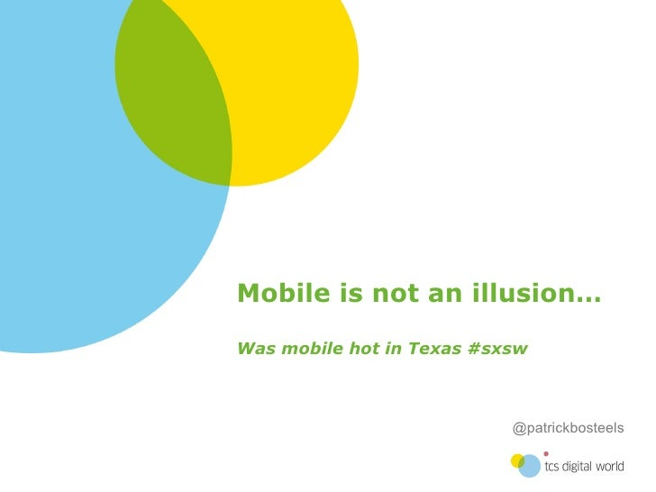 Mobile is not an illusion… Was mobile hot in Texas #sxsw