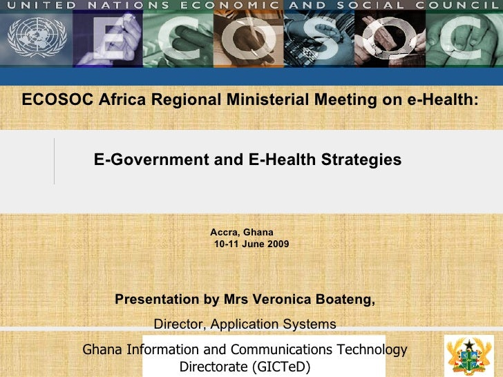 ECOSOC Africa Regional Ministerial Meeting on e-Health : E-Government and E-Health Strategies  Accra, Ghana  10-11 June 20...