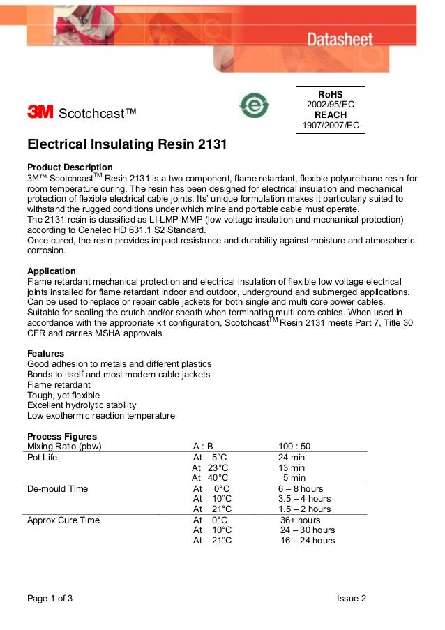 Page 1 of 3 Issue 2 RoHS 2002/95/EC REACH 1907/2007/EC 3 Scotchcast™ Electrical Insulating Resin 2131 Product Description ...