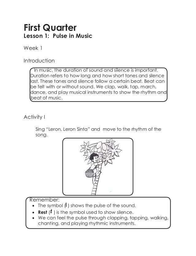 "First Quarter Lesson 1: Pulse in Music Week 1 Introduction Activity I Sing ""Leron, Leron Sinta"" and move to the rhythm of ..."