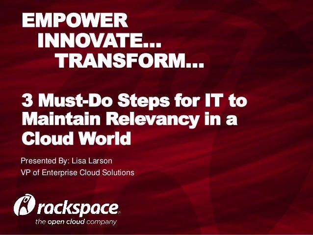 3 Must Have Steps for IT to Maintain Relevancy in a Cloud World