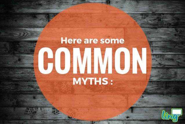 MYTH #1 You have to go to school to learn a language