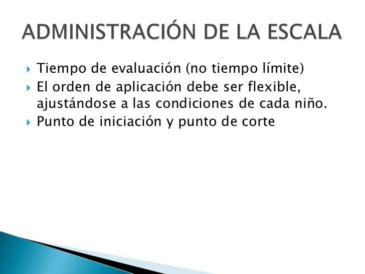 Tiempo de evaluación (no tiempo límite)<br />El orden de aplicación debe ser flexible, ajustándose a las condiciones de ca...