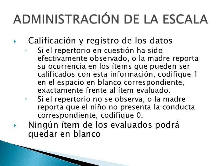 Calificación y registro de los datos<br />Si el repertorio en cuestión ha sido efectivamente observado, o la madre reporta...
