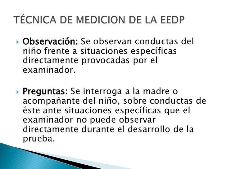 Observación: Se observan conductas del niño frente a situaciones específicas directamente provocadas por el examinador.<br...