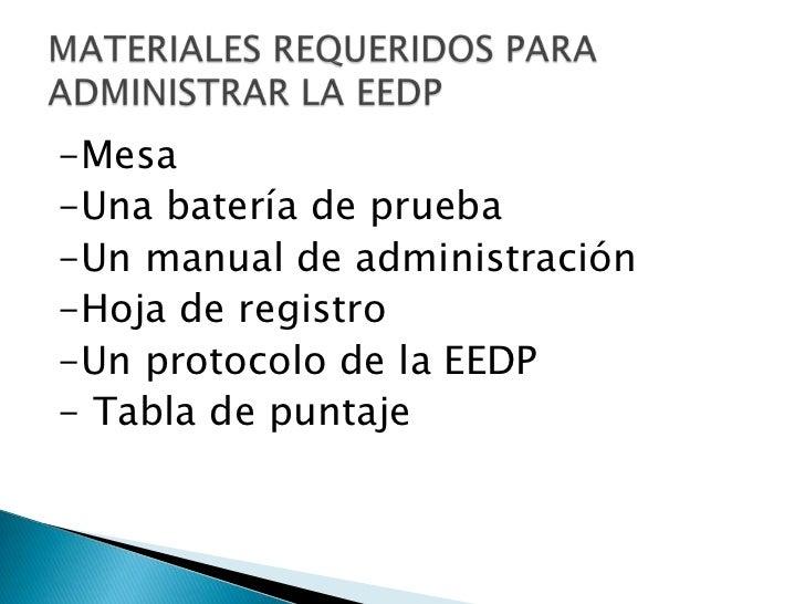 -Mesa <br />-Una batería de prueba<br />-Un manual de administración<br />-Hoja de registro<br />-Un protocolo de la EEDP<...