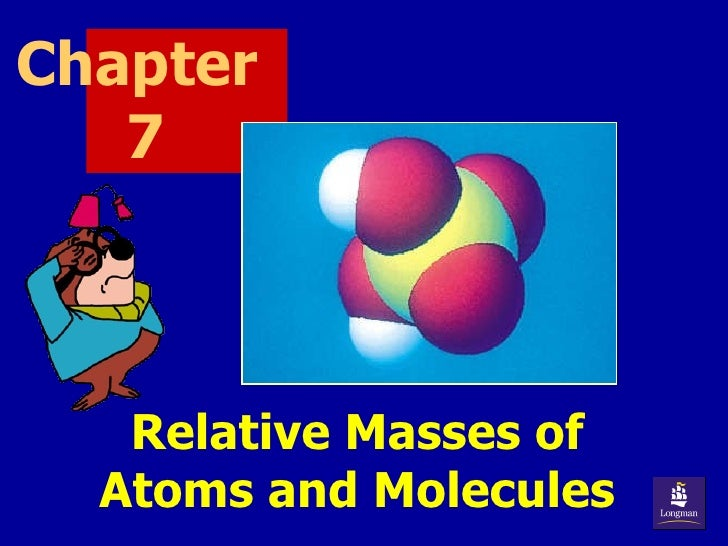 Chapter  7 Relative Masses of Atoms and Molecules